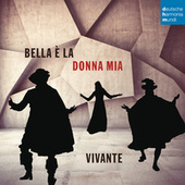 Play & Download Bella è la donna mia by Vivante | Napster