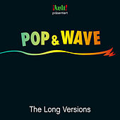 Pop & Wave Long Versions von Various Artists