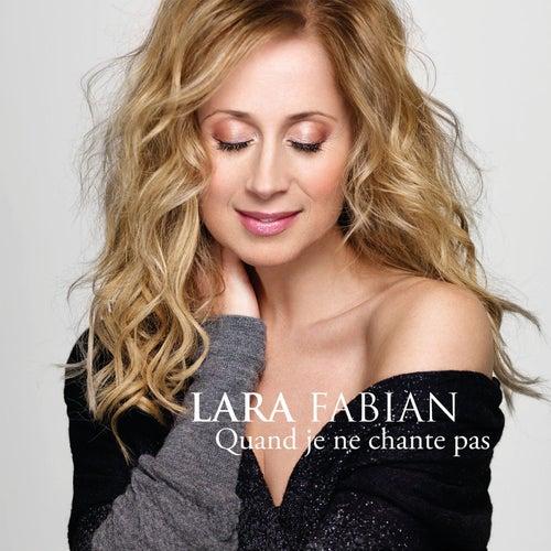 Play & Download Quand je ne chante pas (Radio Edit) by Lara Fabian   Napster