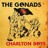 Play & Download Charlton Boys by The Gonads | Napster