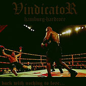Play & Download Back with Nothing to Lose... by Vindicator | Napster