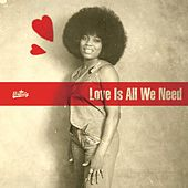 Play & Download Love Is All We Need by Various Artists | Napster