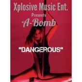 Dangerous by A-Bomb