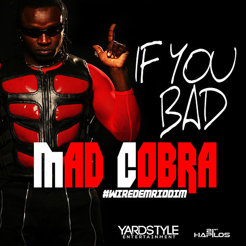 Play & Download If You Bad - Single by Mad Cobra | Napster