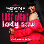 Play & Download Last Night - Single by Lady Saw | Napster