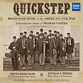 Play & Download Quickstep: Brass Band Music of the American Civil War by Coates Brass Band | Napster