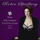Play & Download The Christmas Collection by Robin Spielberg | Napster