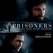 Play & Download Prisoners (Original Motion Picture Soundtrack) by Johann Johannsson | Napster