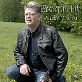 Play & Download Best of my Life by Micky Dearest | Napster
