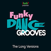 Funky Dance Grooves Long Versions von Various Artists