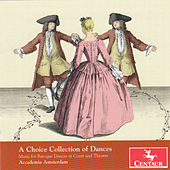A Choice Collection of Dances: Music for Baroque Dances at Court and Theatre von Various Artists