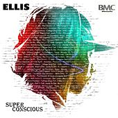 Super Conscious by Ellis