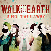 Play & Download Sing It All Away by Walk off the Earth | Napster