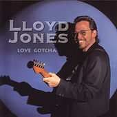 Love Gotcha by Lloyd Jones