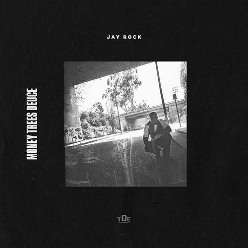 Play & Download Money Trees Deuce by Jay Rock | Napster