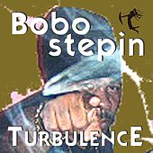 Bobo Stepin by Turbulence