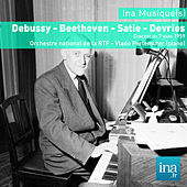 Play & Download Debussy - Beethoven - Satie - Devries, Orchestre national de la RTF - Vlado Perlemuter (piano) by Various Artists | Napster