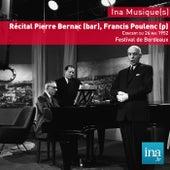 Play & Download Récital Pierre Bernac (bar), Francis Poulenc (p), Festival de Bordeaux by Various Artists | Napster