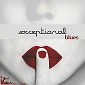 Play & Download Exceptional Blues by Various Artists | Napster