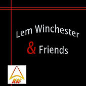Play & Download Lem Winchester and Friends by Lem Winchester | Napster
