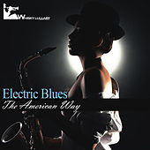 Play & Download Electric Blues: The American Way by Various Artists | Napster