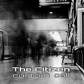 Play & Download Curtain Call by Citizen | Napster