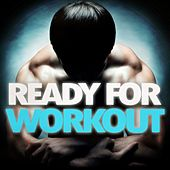 Ready for Workout by Various Artists