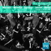 Martelli - Milhaud - Baraine - Jolivet - Ravel, Orchestre national de la RTF - J. Martinon (dir) by Jean Martinon