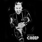 Creep by Kevin Yost