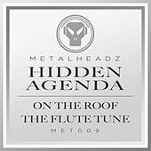 Play & Download On the Roof / The Flute Tune (2015 Remasters) by Hidden Agenda | Napster