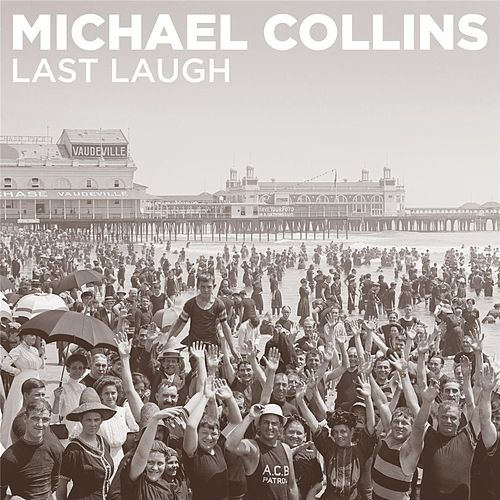 Play & Download Last Laugh by Michael Collins | Napster