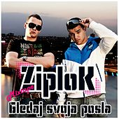 Play & Download Gledaj svoja posla by Ziplok | Napster