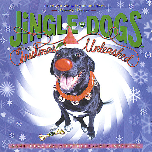 Play & Download Christmas Unleashed by Jingle Dogs | Napster