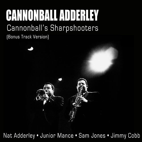 Play & Download Cannonball's Sharpshooters (Bonus Track Version) by Cannonball Adderley | Napster