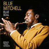 Blue Soul (Bonus Track Version) by Blue Mitchell