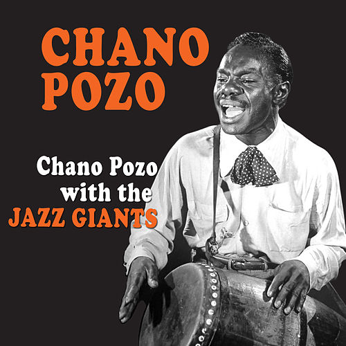 Play & Download Chano Pozo with the Jazz Giants by Chano Pozo | Napster
