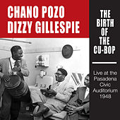 The Birth of the Cu-Bop: Live at the Pasadena Civic Auditorium 1948 (Bonus Track Version) by Dizzy Gillespie