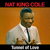 Play & Download Tunnel of Love by Nat King Cole | Napster