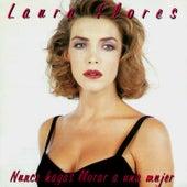 Play & Download Nunca Hagas Llorar a una Mujer by Laura Flores | Napster