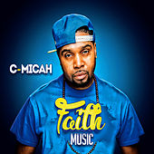 Play & Download Faith Music by C-Micah | Napster
