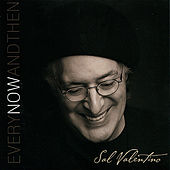 Every Now And Then by Sal Valentino