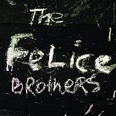 Play & Download The Felice Brothers by The Felice Brothers | Napster