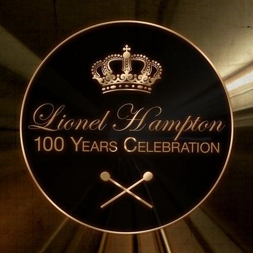 Lionel Hampton - 100 Years Celebration by Lionel Hampton