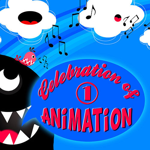 Play & Download Celebration of Animation: Favourite Songs of Animated Movies Vol. 1 by Animation Soundtrack Ensemble | Napster