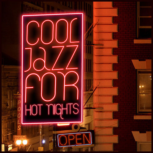 Play & Download Cool Jazz for Hot Nights by Various Artists | Napster