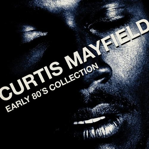 Play & Download Curtis Mayfield - Early 80´s Collection by Curtis Mayfield | Napster
