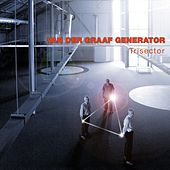 Play & Download Trisector by Van Der Graaf Generator | Napster