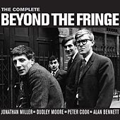 Play & Download The Complete Beyond The Fringe by Various Artists | Napster