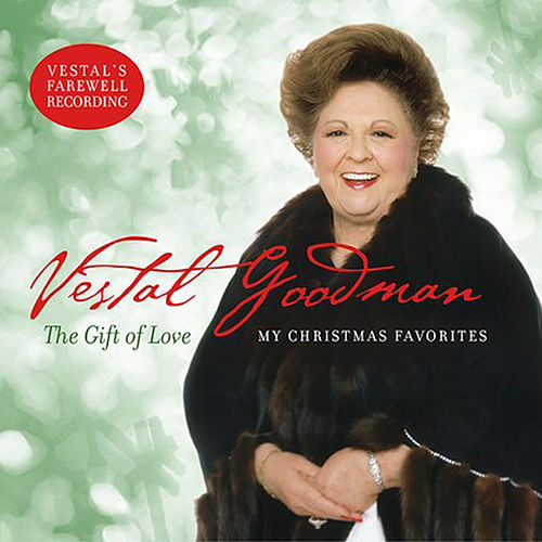 Play & Download The Gift of Love - My Christmas Favorites by Vestal Goodman | Napster