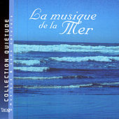 Play & Download La Musique De La Mer (Music Of The Sea) by Quiétude: Musique | Napster
